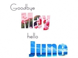Goodbye May... Hello June!